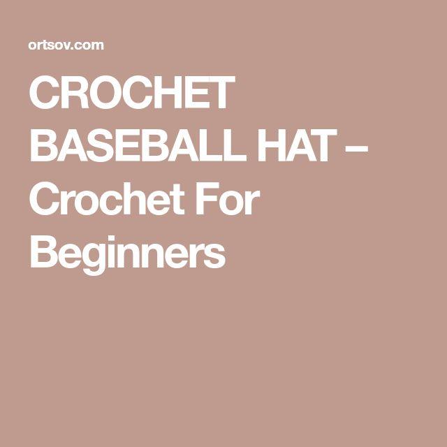 CROCHET BASEBALL HAT – Crochet For Beginners