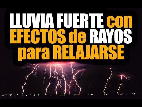 Sonido de LLUVIA FUERTE con TRUENOS y EFECTO de RELÁMPAGOS para RELAJARSE - YouTube