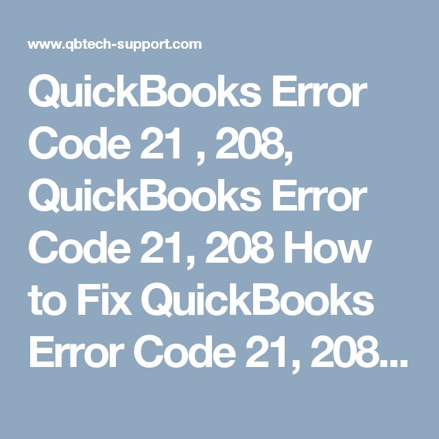 QuickBooks Error Code 21 , 208, QuickBooks Error Code 21, 208  How to Fix QuickBooks Error Code 21, 208  Troubleshoot QuickBooks Error Code 21, 208   QuickBooks Error Code 21 , 208  QuickBooks Error Code 21 , 208  QuickBooks Error Code 21 , 208  QuickBooks Error Code 21 , 208  What Does  QuickBooks Error Code 21 Mean?  QuickBooks Error Code 21, 208  According to Intuit, Error Code 21 indicates that a code registry entry could not be found.  This error can occur when installing