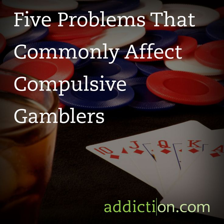 Five Problems That Commonly Affect Compulsive Gamblers