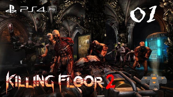 Killing Floor 2 #01  Martin möchte ins Bälle Paradies   Let's Play Gameplay sToNe2k6
