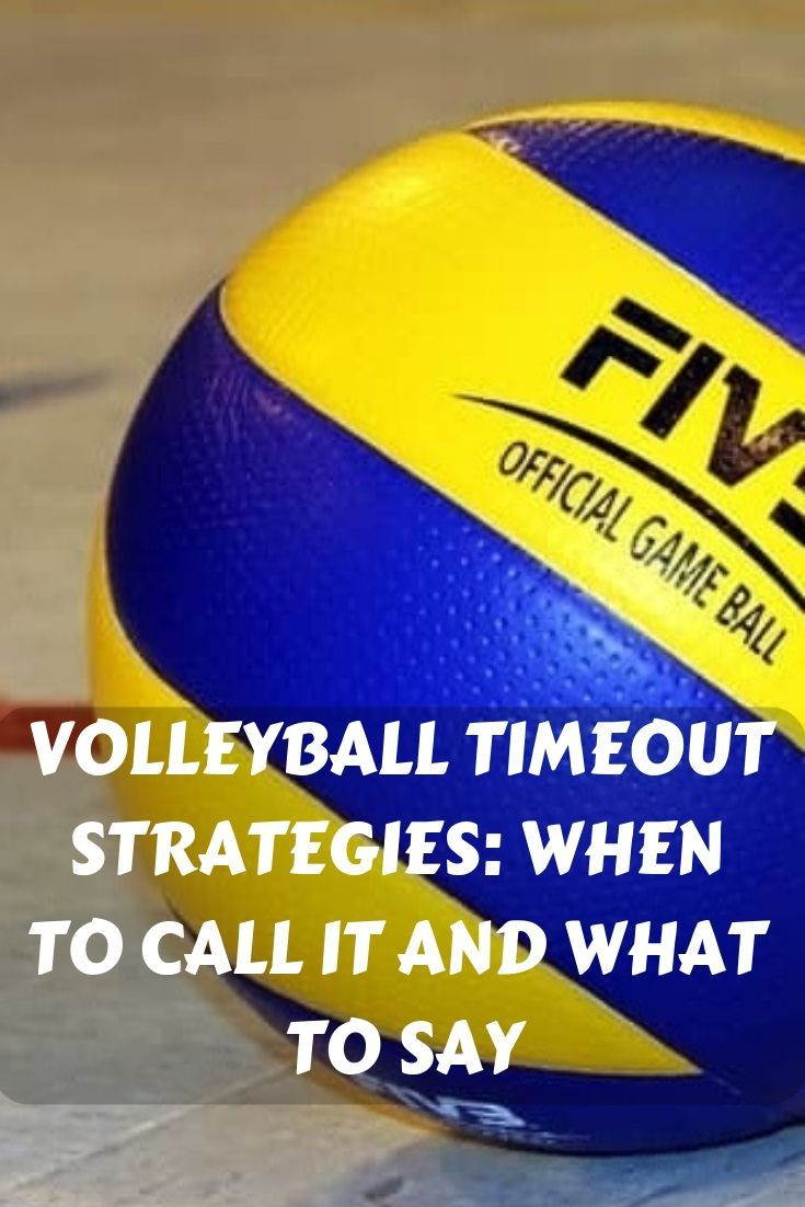 Volleyball Timeout Strategies When To Call It And What To Say Volleyball Volleyball Practice Coaching Volleyball