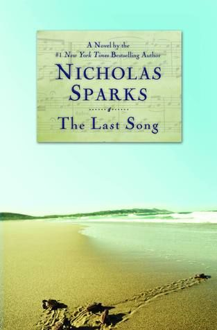 the last song: nicholas sparks: Worth Reading, Nicholas Sparks, Thelastsong, The Last Song, Books Worth, Songs, Movie, Favorite Book