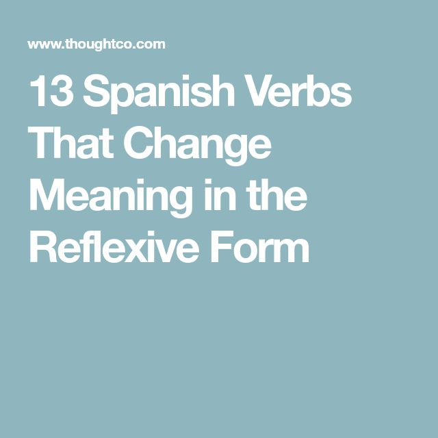 13 Spanish Verbs That Change Meaning in the Reflexive Form