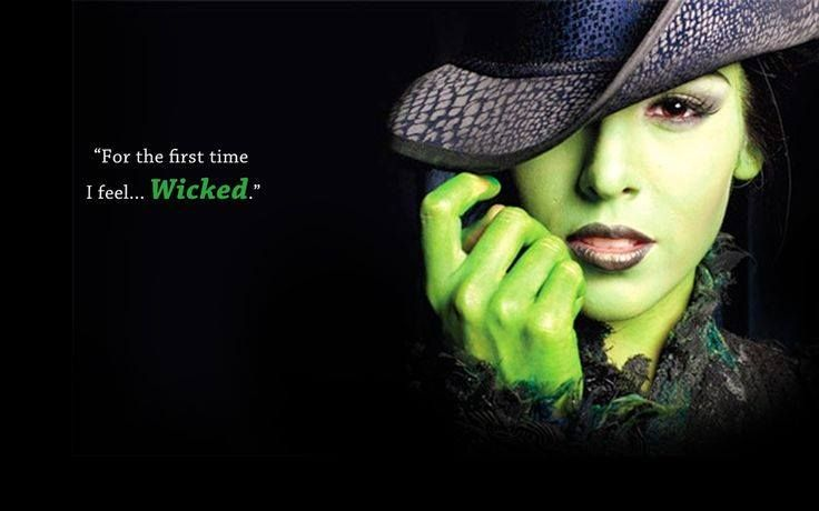 """For the first time, I feel...wicked."" - Elphaba"