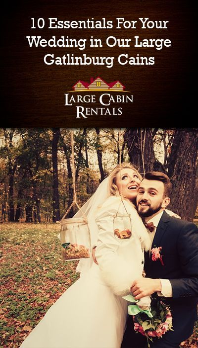 10 Essentials For Your Wedding in Our Large Gatlinburg TN