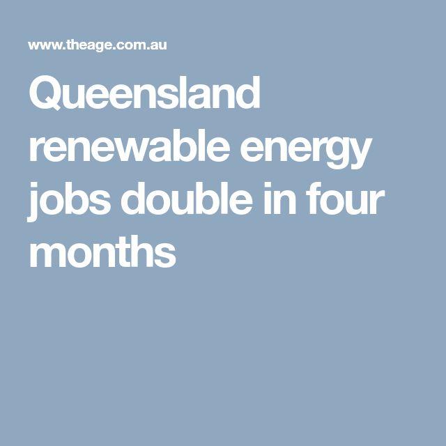 Queensland renewable energy jobs double in four months