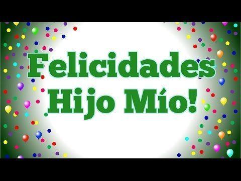 Cumpleaños de mi Hijo - Frases para mi Hijo - palabras de tu padre y madre - YouTube