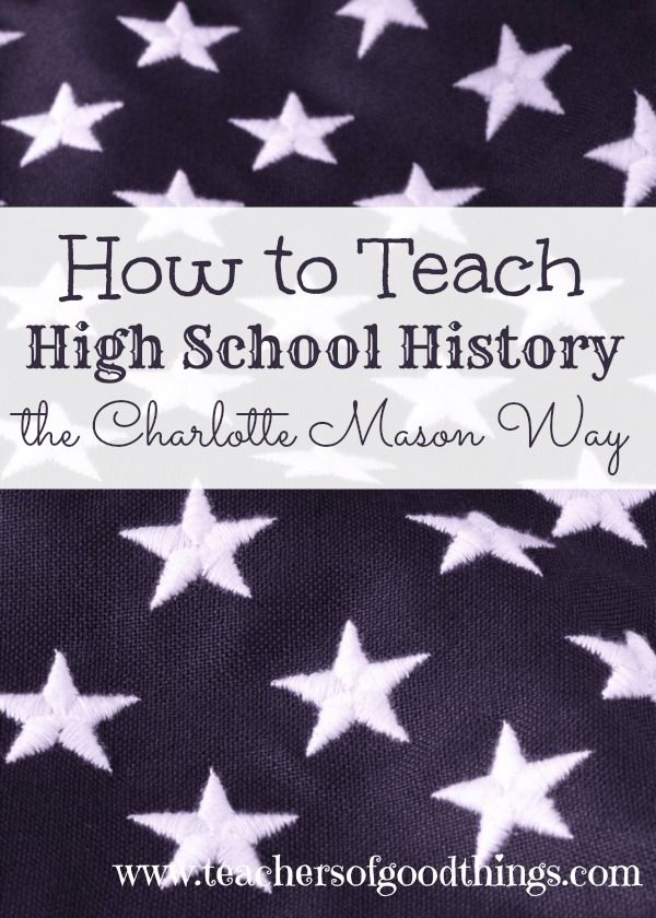 How to Teach High School History the Charlotte Mason Way www.teachersofgoodthings.com