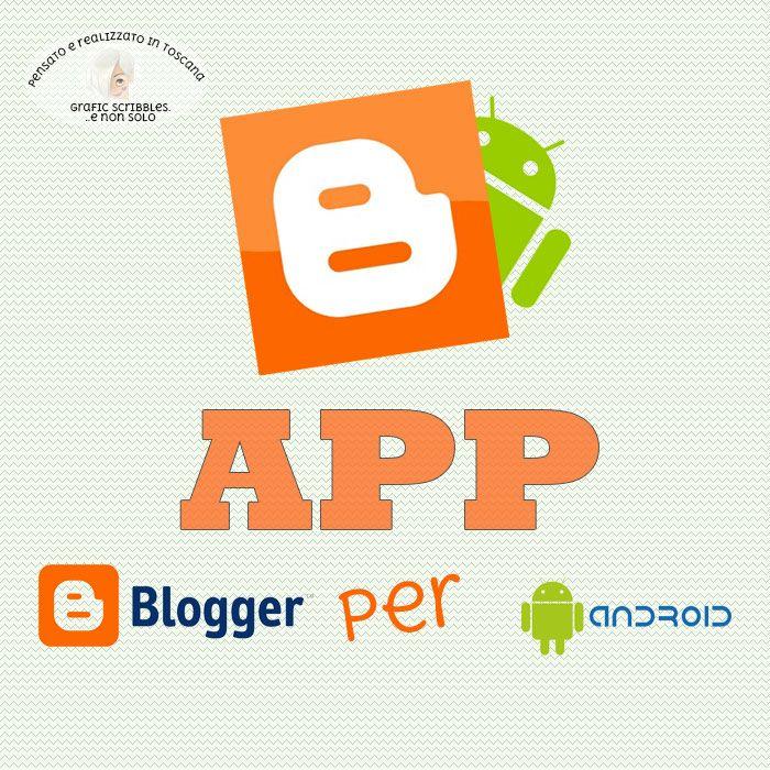App Blogger per Android-Come pubblicare un post con lo smartphone http://graficscribbles.blogspot.it/2015/06/app-blogger-android.html