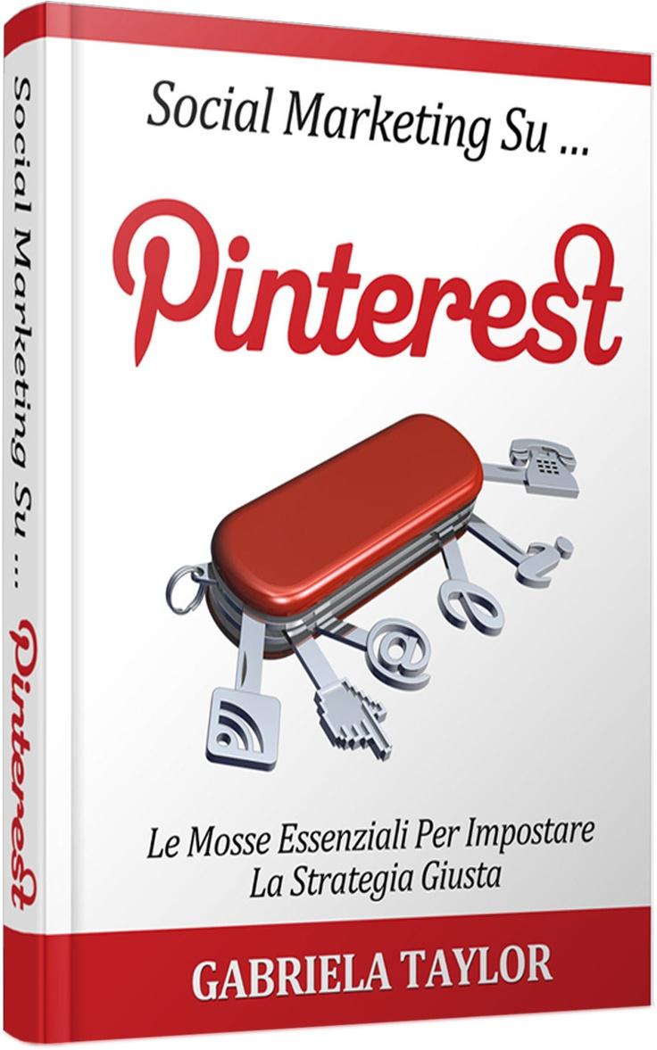 Social #Marketing Su #Pinterest: le mosse essenziali per impostare la strategia giusta (Social Media, Web 2.0, Internet Marketing) http://www.amazon.it/dp/B007VCZU1O