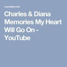 Charles & Diana Memories My Heart Will Go On - YouTube
