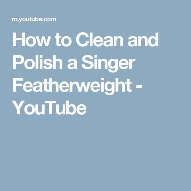 How to Clean and Polish a Singer Featherweight - YouTube