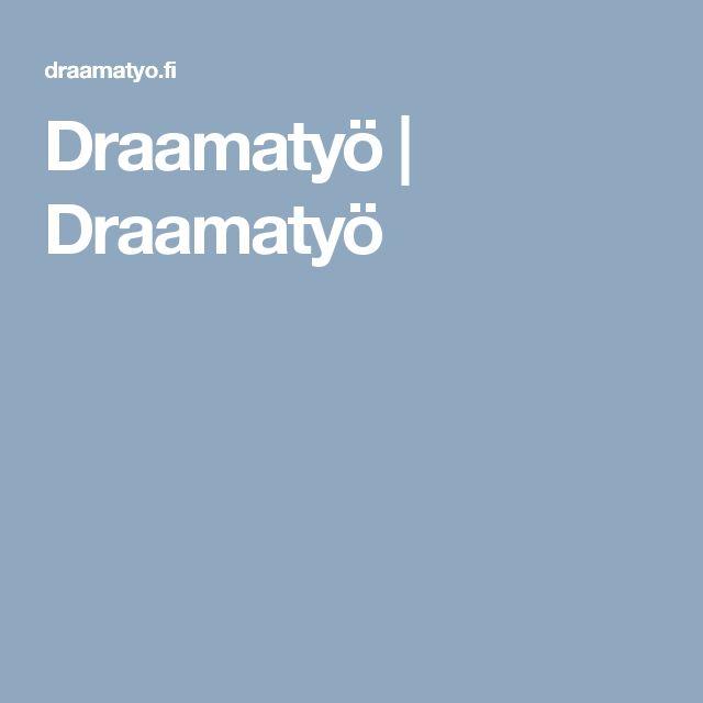 Draamatyö | Draamatyö