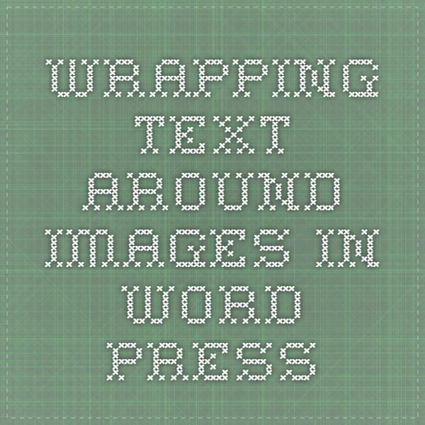 Wrapping text around images in Word Press