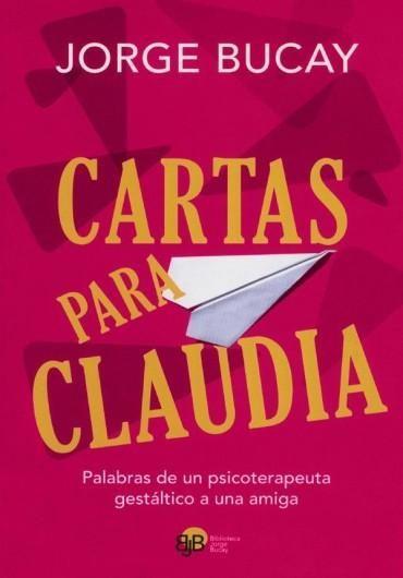 Descargar Libro Cartas para Claudia - Jorge Bucay en PDF, ePub, mobi o Leer Online | Le Libros