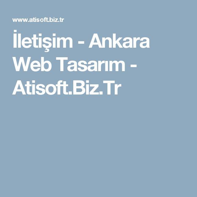 İletişim - Ankara Web Tasarım - Atisoft.Biz.Tr