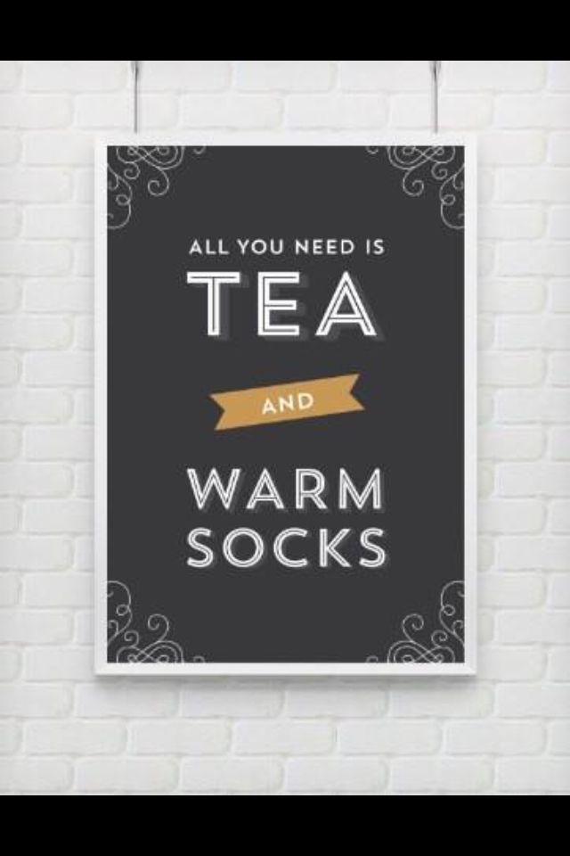 all you need is tea and warm socks