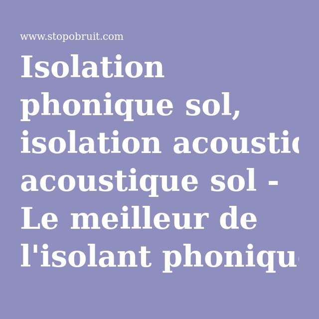 1000 id es sur le th me isolation phonique mur sur pinterest isolation phon - Isolation phonique des murs ...