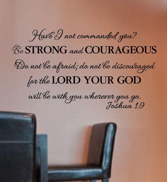 Joshua 1:9  Do not be afraid do not be discouraged Courageous Verse Scripture Bible Verse Christian Vinyl wall decal -20x36 via Etsy