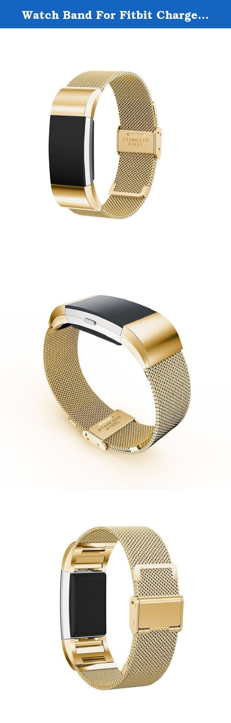 Watch Band For Fitbit Charge 2 , Krisstore Milanese Magnetic Loop Stainless Steel Bracelet Band For Fitbit Charge 2 (Gold). Product Description This Fitbit Charge 2 accessories - Classic replacement band is beautiful, casual and comfortable 100% brand new, Colorful and Personalized, looks very nice Professional and Friendly Customer Support Any problem or question, pls feel free to contact us at the very first time, we will resolve for you asap. We are at your service always Packaging...