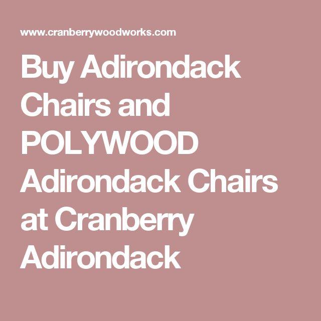 Buy Adirondack Chairs and POLYWOOD Adirondack Chairs at Cranberry Adirondack