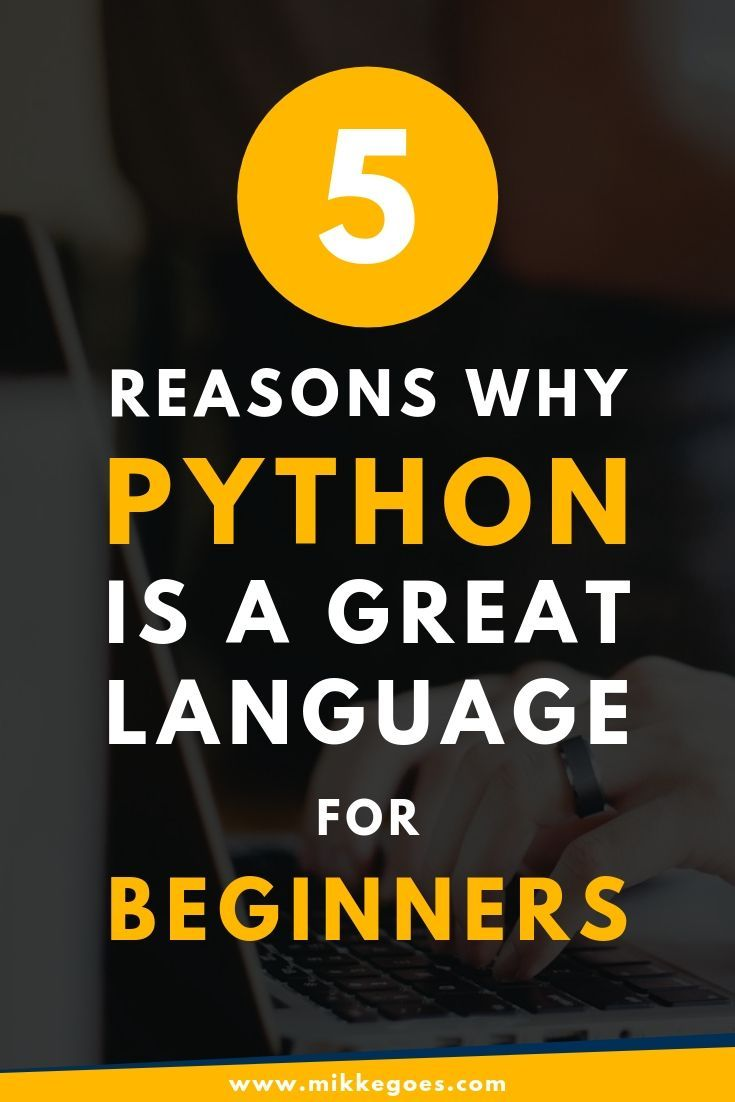 5 Reasons Why Python Is a Great First Programming Language