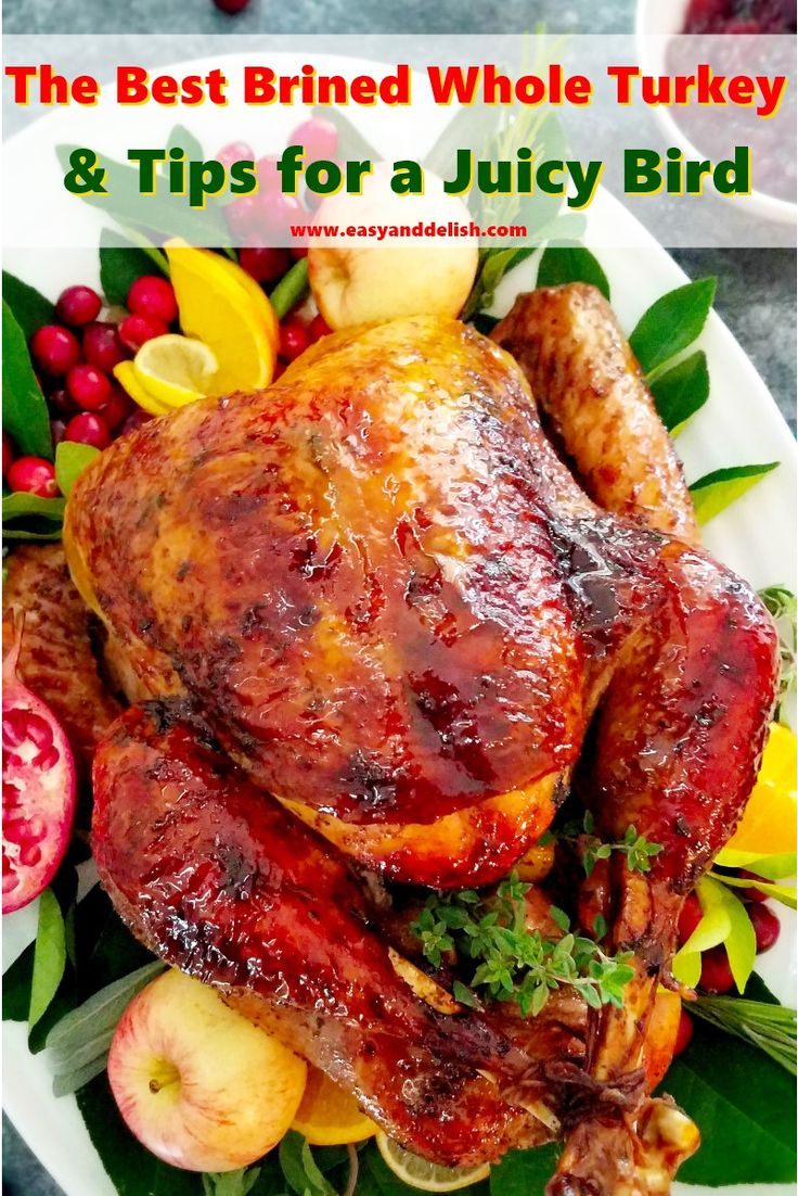 Recipe for The Best Brined Whole Turkey and Great Tips on How to Prepare a Juicy Bird and Carve it without Fuss. It will be the talk of your holiday party!