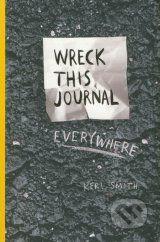 Wreck This Journal Everywhere (Keri Smith)
