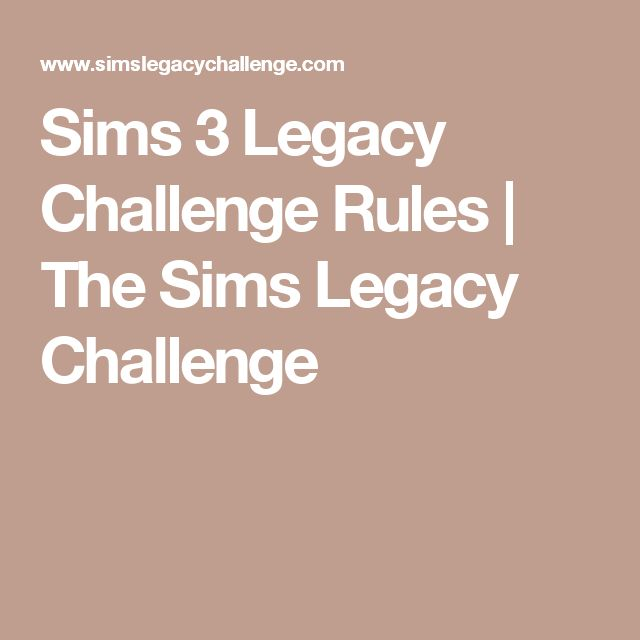 Sims 3 Legacy Challenge Rules | The Sims Legacy Challenge