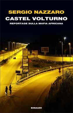 Sergio Nazzaro, Castel Volturno. Reportage sulla mafia africana, Passaggi - DISPONIBILE ANCHE IN EBOOK