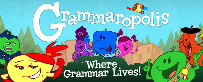 Grammaropolis -- Every part of speech has its own neighborhood that includes a curriculum map with songs, books, videos, and quizzes. Follow the map to earn your badge!