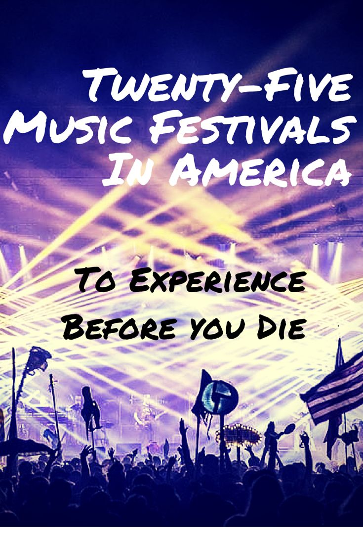 A List of The Top 25 Music Festivals In America!  From Coachella, Ultra, Bonnaroo, and more!