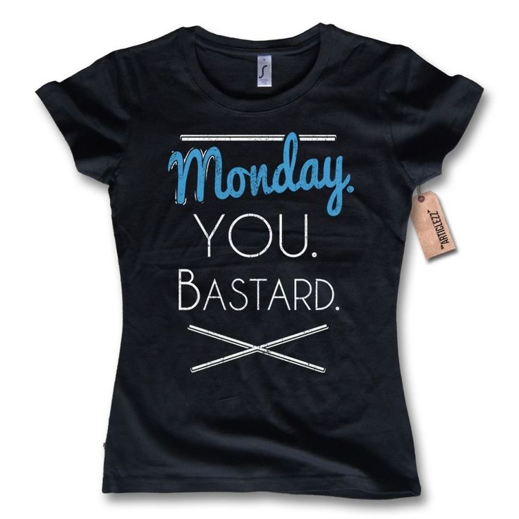 Damen T-Shirt MONDAY YOU BASTARD - Party fun 100% Baumwolle schwarz S M L XL