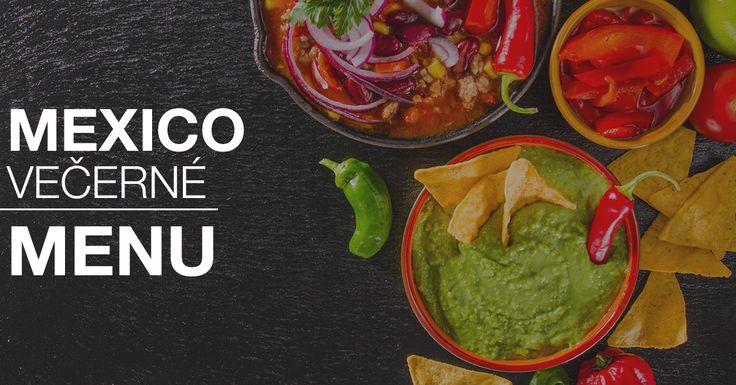 Mexico menu pre mexický večer, nenechajte si ujsť!