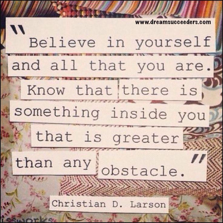 #quotes #believeinyourself #somethinginside #greatness #dreamsucceders #mobiledreamers