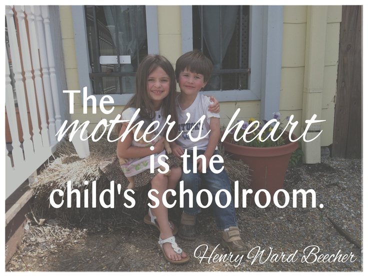 Mother's Day Quote - Henry Ward Beecher -- fitting for all of the wonderful mommies out there who give their children the best education possible via homeschool :)