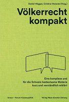 Zusammenfassung Völkerrecht kompakt von Daniel Högger und Cristina Verones (Hg.). Das Völkerrecht betrifft jeden, auch abseits der großen politischen Bühne.