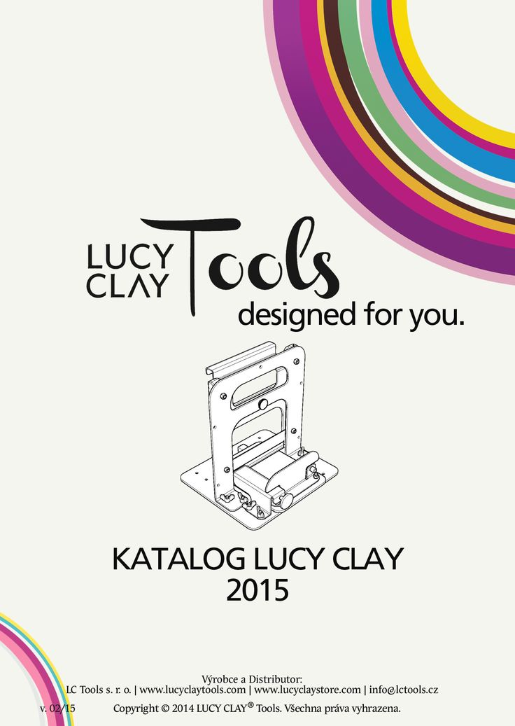 LC Tools Katalog 2015   LC Store: http://www.lucyclaystore.com/cs/   Web: www.lucyclaytools.com   Kontakt: info@lctools.cz
