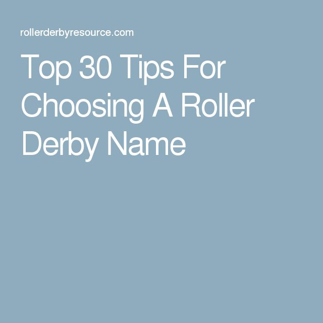 Top 30 Tips For Choosing A Roller Derby Name