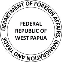 Independece Movement  ???in west papua:   Federal Republic of West Papua | Department of Foreign Affairs Immigration & Trade