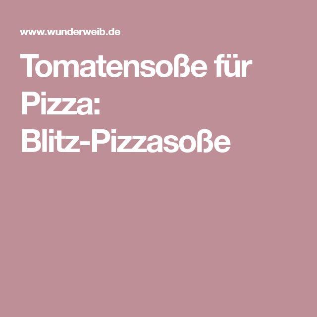 Tomatensoße für Pizza: Blitz-Pizzasoße
