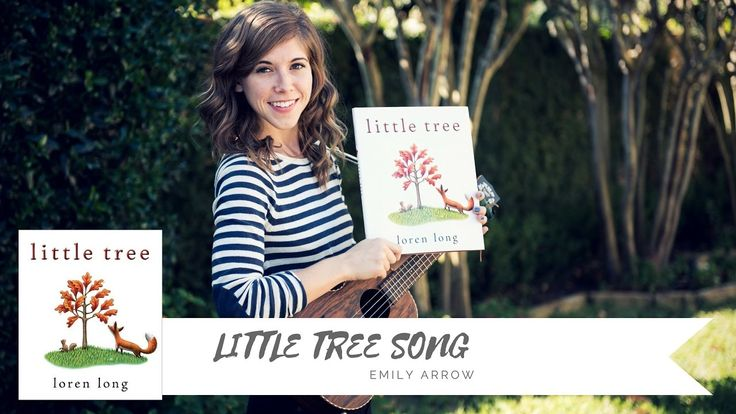 LITTLE TREE Song - Emily Arrow (book by Loren Long) - YouTube