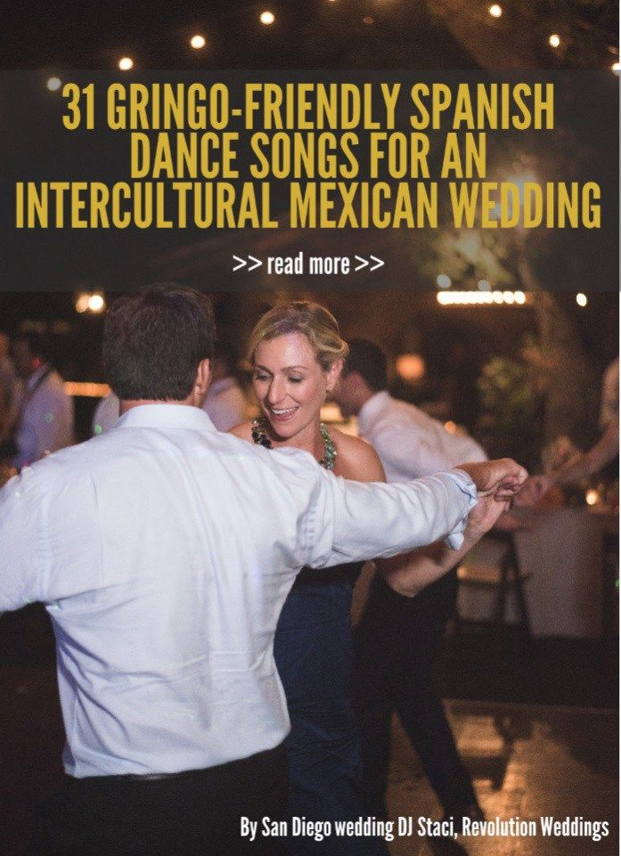 Finally...a list of gringo-friendly Spanish dance songs for an intercultural Mexican wedding from a DJ specializing in English/Spanish bilingual weddings.