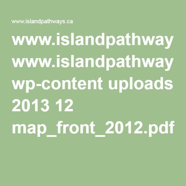 www.islandpathways.ca wp-content uploads 2013 12 map_front_2012.pdf