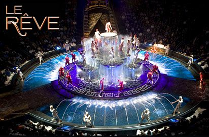 The most fabulous show I've ever seen.  Le Reve at Wynn, Las Vegas.  Sat in VIP seating sipping champagne and eating chocolates and chocolate covered strawberries.  Beautiful.