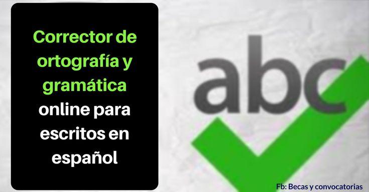 Utiliza este corrector online de ortografía y gramática para escritos en español - Becas y Convocatorias