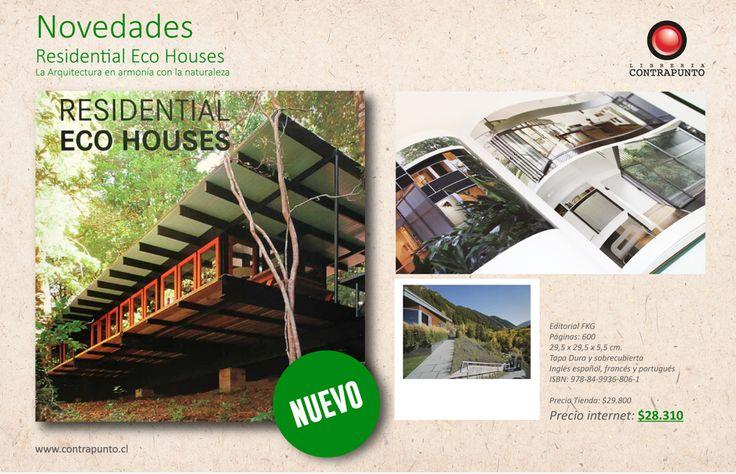 """""""""""Residential Eco Houses"""", Disfruta de este hermoso libro de arquitectura y naturaleza donde se destaca la aparición de 2 proyectos chilenos""""  http://contrapunto.cl/index.php?id_lib=5215&esp_id="""