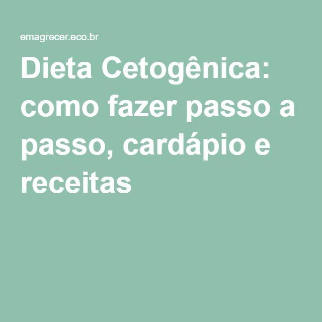 Dieta Cetogênica: como fazer passo a passo, cardápio e receitas