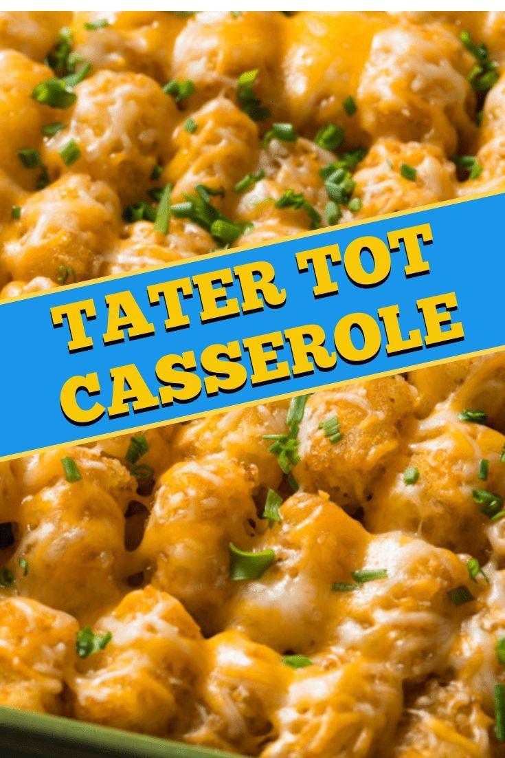Tater Tot Casserole Recipe In 2020 Tater Tot Casserole Tater Tot Casserole Recipes Tater Tot